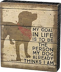 Primitives By Kathy Classic Box Sign, Be The Be The Person My Dog Thinks I Am