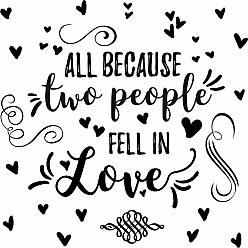 RoomMates All Because Two People Fell In Love Peel And Stick Wall Decals - RMK4004SCS
