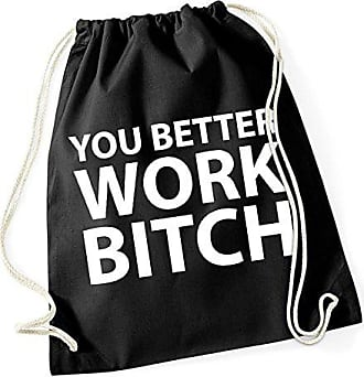 You Freak Work Bitch Certified Gymsack Black Better OnWpWHT