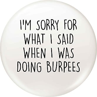 Flox Creative Small 25mm Pin Badge Sorry What I Said Doing Burpees