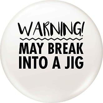 Flox Creative Small 25mm Pin Badge Warning May Break into a Jig