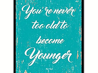 Spot Color Art SpotColorArt Youre Never Too Old to Become Younger Handcrafted Canvas Print 7 x 9 Aqua